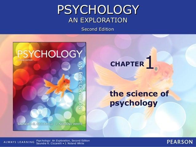 PSYCHOLOGYPSYCHOLOGY AN EXPLORATIONAN EXPLORATION PSYCHOLOGYPSYCHOLOGY AN EXPLORATIONAN EXPLORATION CHAPTER Second Edition...