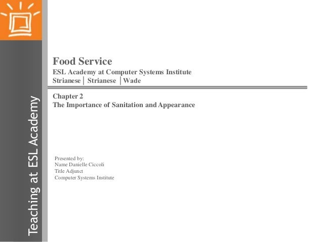 Food Service  Teaching at ESL Academy  ESL Academy at Computer Systems Institute Strianese│ Strianese │Wade Chapter 2 The ...