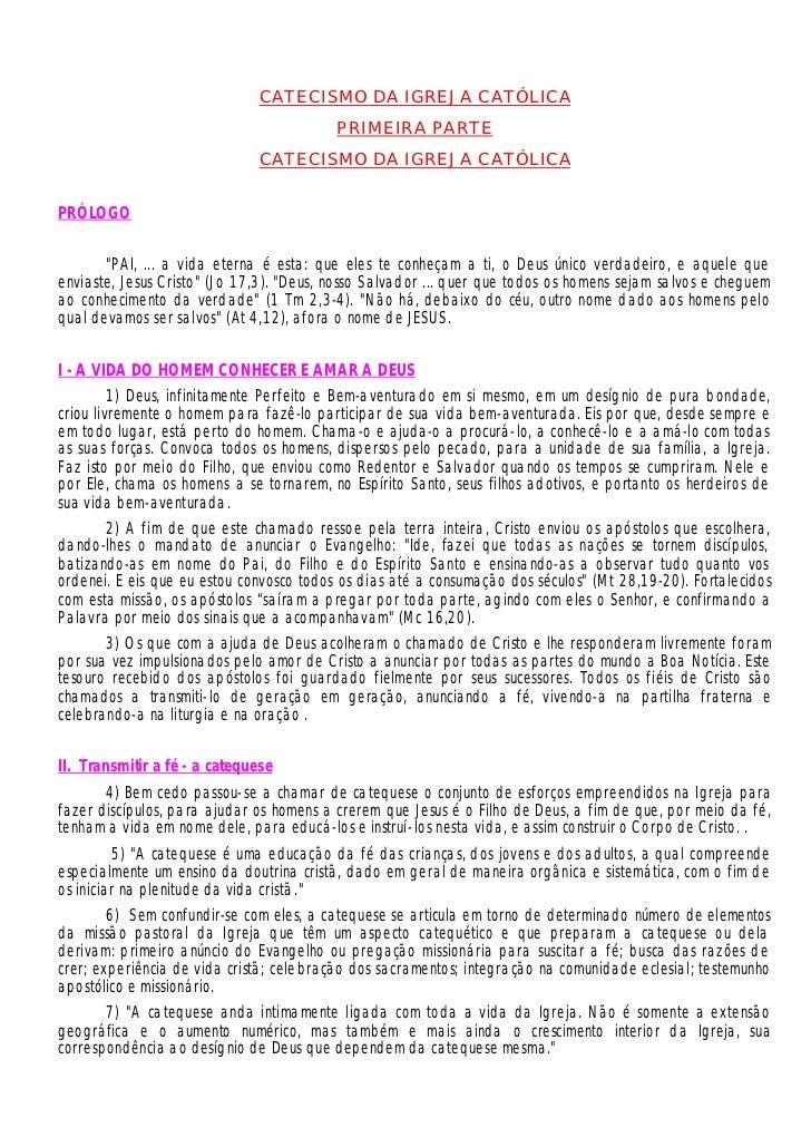 CATECISMO DA IGREJA CATÓLICA                                          PRIMEIRA PARTE                              CATECISM...