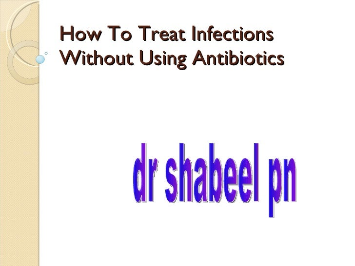 How To Treat Infections Without Using Antibiotics dr shabeel pn