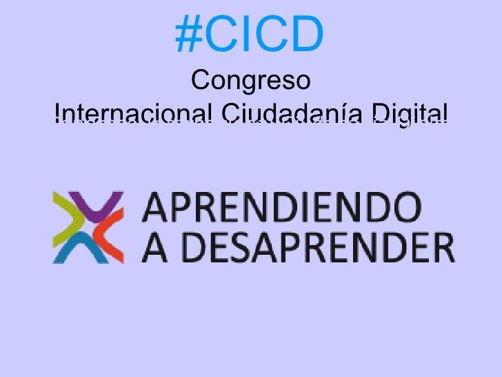 #CICD              CongresoInternacional Ciudadanía DigitalCongreso Internacional Ciudadanía DigitaDl