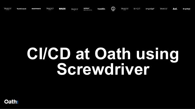 CI/CD at Oath using Screwdriver
