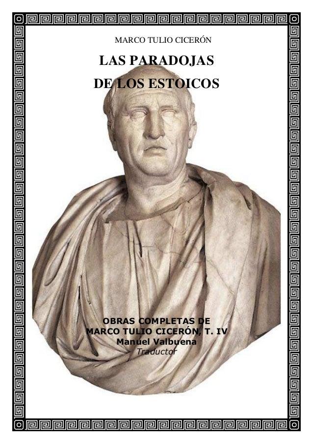 MARCO TULIO CICERÓNLAS PARADOJASDE LOS ESTOICOSOBRAS COMPLETAS DEMARCO TULIO CICERÓN, T. IVManuel ValbuenaTraductor