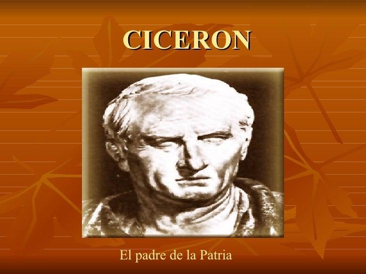 CICERON El padre de la Patria