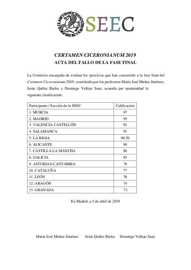 CERTAMEN CICERONIANUM 2019 ACTA DEL FALLO DE LA FASE FINAL La Comisi�n encargada de evaluar los ejercicios que han concurr...