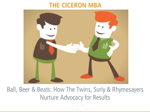 Ball, Beer & Beats: How The Twins, Surly & Rhymesayers Nurture Advocacy for Results THE CICERON MBA