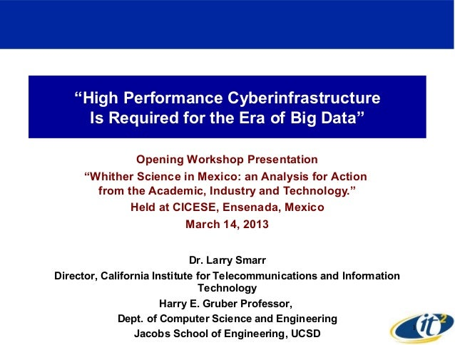 """High Performance Cyberinfrastructure     Is Required for the Era of Big Data""              Opening Workshop Presentation ..."