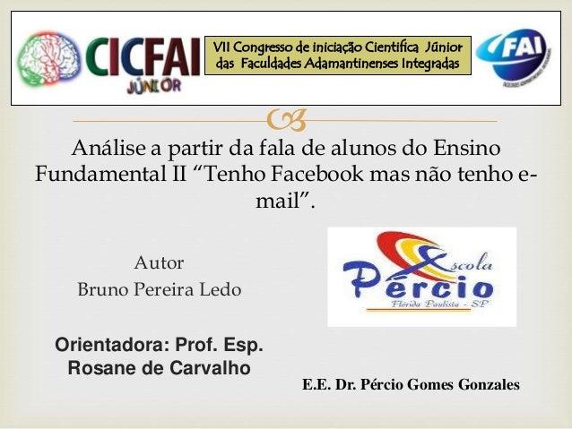 VII Congresso de iniciação Cientifica Júnior  das Faculdades Adamantinenses Integradas    Análise a partir da fala de alu...