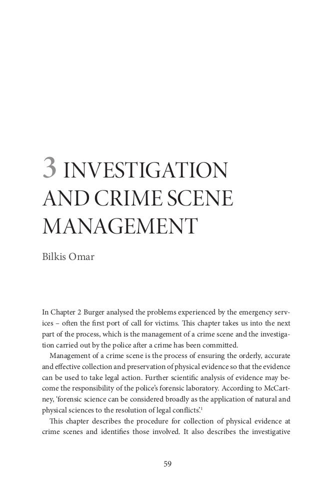 59 3 INVESTIGATION AND CRIME SCENE MANAGEMENT Bilkis Omar In Chapter 2 Burger analysed the problems experienced by the eme...