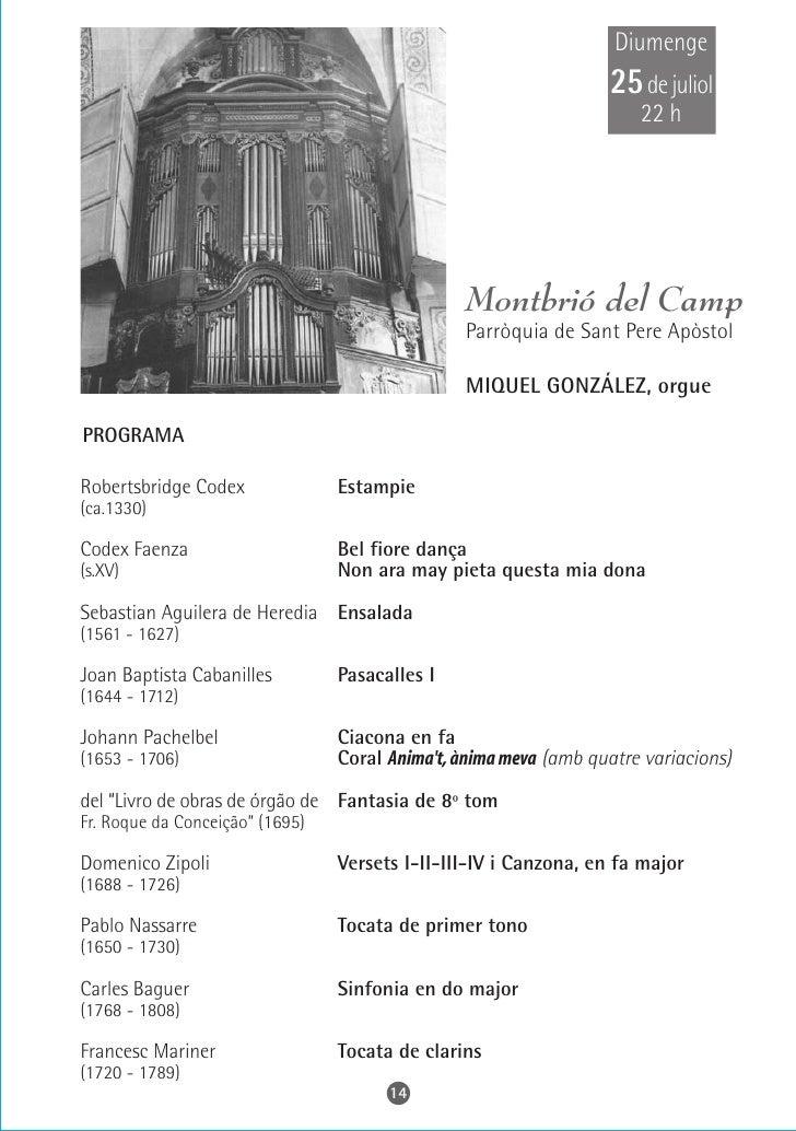 Divendres     30 de juliol         22 h                     Montblanc Església de Santa Maria la Major        JOAN BORONAT...