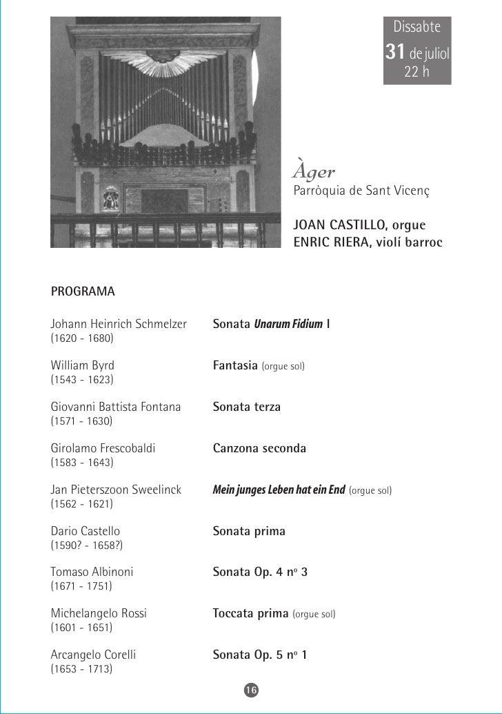 Dissabte 31 de juliol     22 h                       Vallmoll    Parròquia de Santa Maria      BERNAT BAILBÉ, orgue   PROG...