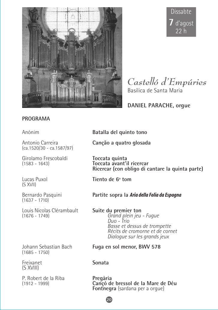 Dissabte  7 d'agost     21 h                El Pla de         Santa Maria             Església romànica      SASKIA ROURES...