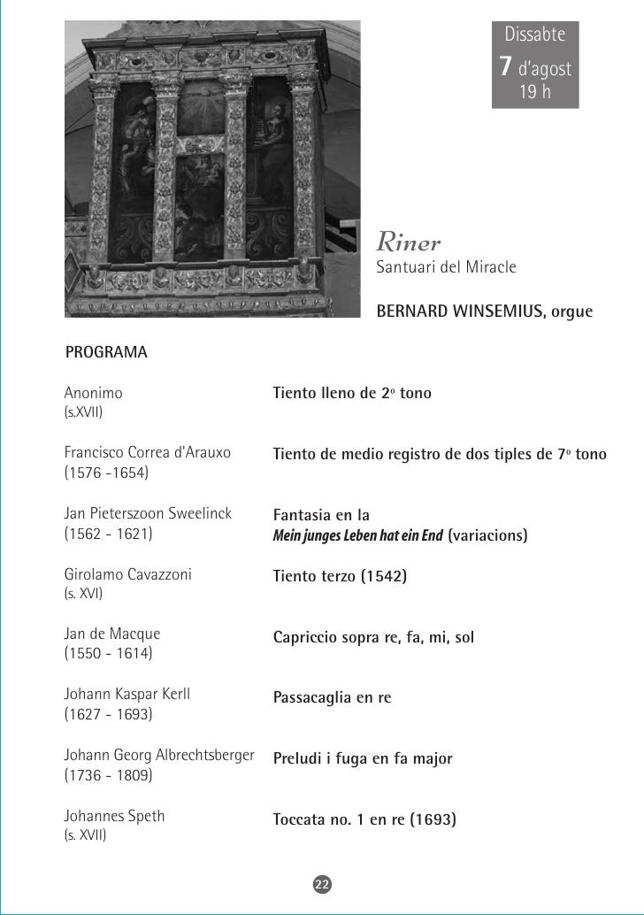Diumenge  8 d'agost   20,15 h                        Vielha       Parròquia Sant Miquèu     JOAN BORONAT, orgue GERMAN ECH...