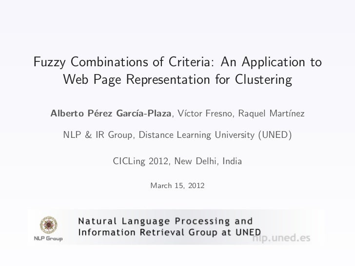 Fuzzy Combinations of Criteria: An Application to     Web Page Representation for Clustering  Alberto P´rez Garc´         ...