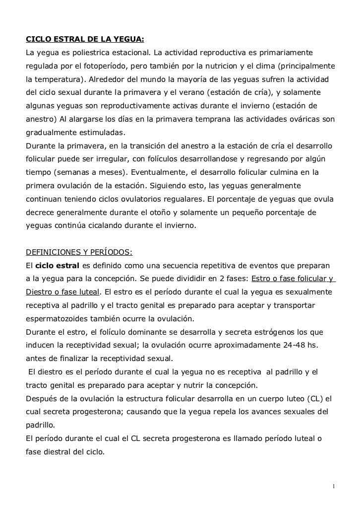 CICLO ESTRAL DE LA YEGUA:La yegua es poliestrica estacional. La actividad reproductiva es primariamenteregulada por el fot...