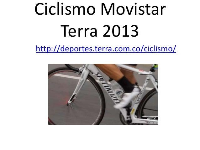 Ciclismo Movistar Terra 2013 http://deportes.terra.com.co/ciclismo/
