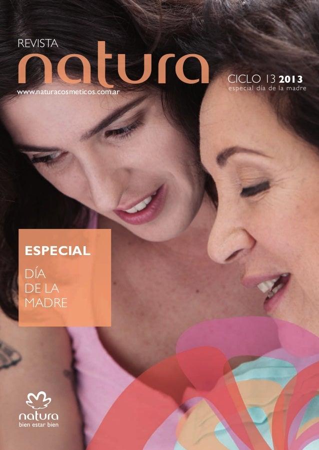 REVISTA CICLO 13 2013 www.naturacosmeticos.com.ar ciclo13/2013ARGENTINA especial día de la madre ESPECIAL DÍA DE LA MADRE ...