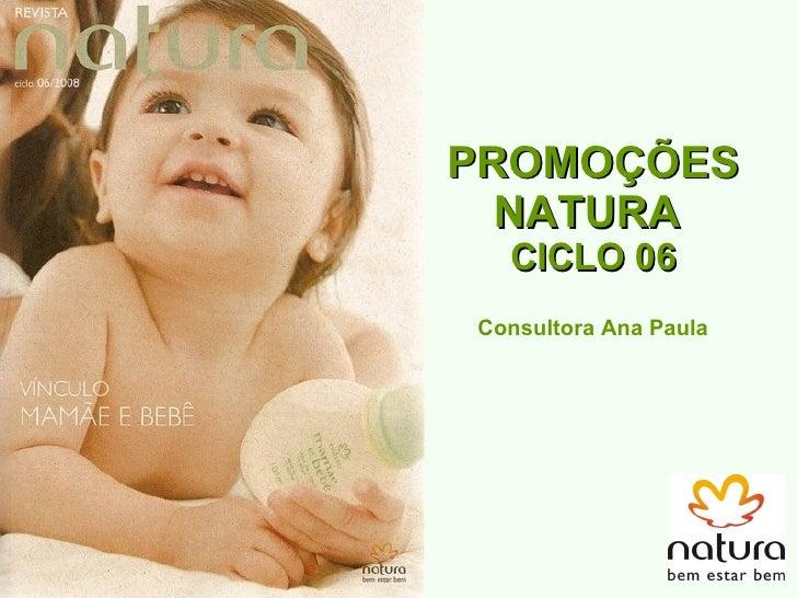 PROMOÇÕES NATURA  CICLO 06 Consultora Ana Paula