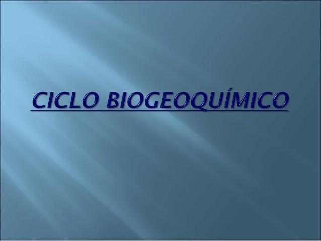    Um ciclo biogeoquímico é o percurso realizado    no meio ambiente por um elemento químico    essencial à vida.