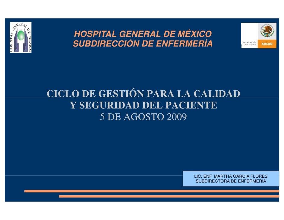HOSPITAL GENERAL DE MÉXICO    SUBDIRECCIÓN DE ENFERMERÍACICLO DE GESTIÓN PARA LA CALIDAD    Y SEGURIDAD DEL PACIENTE      ...