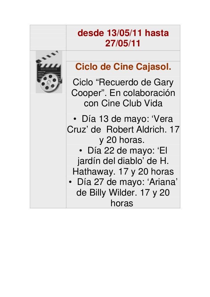 """desde 13/05/11 hasta        27/05/11  Ciclo de Cine Cajasol. Ciclo """"Recuerdo de Gary Cooper"""". En colaboración    con Cine ..."""
