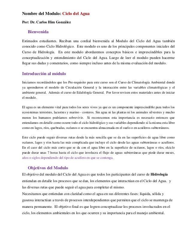 Nombre del Modulo: Ciclo del Agua Por: Dr. Carlos Him González Bienvenida Estimados estudiantes. Reciban una cordial bienv...