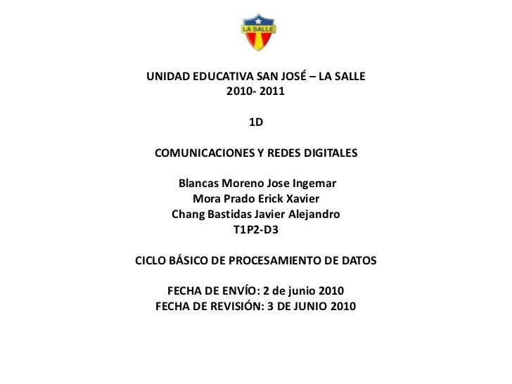 UNIDAD EDUCATIVA SAN JOSÉ – LA SALLE2010- 20111DCOMUNICACIONES Y REDES DIGITALES Blancas Moreno JoseIngemar<br />Mora Prad...
