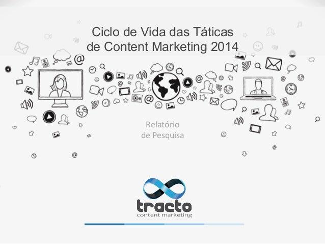 Ciclo de Vida das Táticas de Content Marketing 2014 Relatório   de  Pesquisa