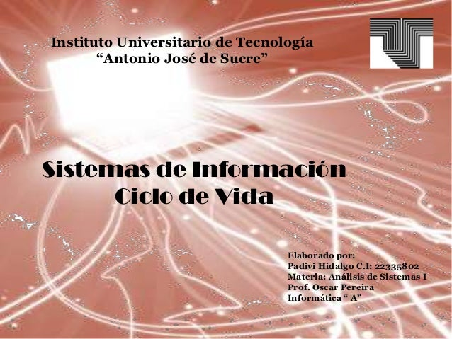 "Elaborado por:Padivi Hidalgo C.I: 22335802Materia: Análisis de Sistemas IProf. Oscar PereiraInformática "" A""Sistemas de In..."