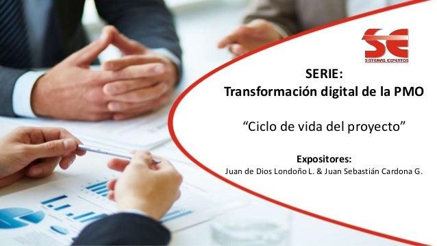 """Portada Titulo Charla Expositores SERIE: Transformación digital de la PMO """"Ciclo de vida del proyecto"""" Expositores: Juan d..."""