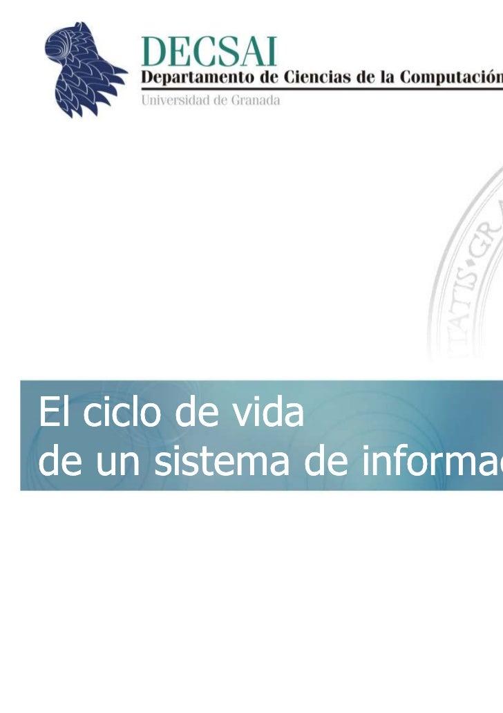 © berzal@acm.orgEl ciclo de vidade un sistema de información