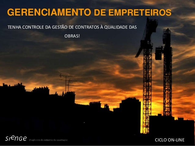 CICLO ON-LINE GERENCIAMENTO DE EMPRETEIROS TENHA CONTROLE DA GESTÃO DE CONTRATOS À QUALIDADE DAS OBRAS!