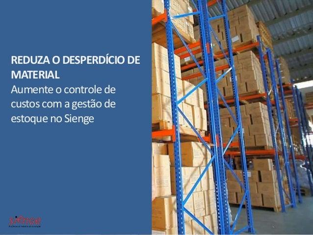REDUZA O DESPERDÍCIODE MATERIAL Aumente o controle de custos com a gestão de estoque no Sienge
