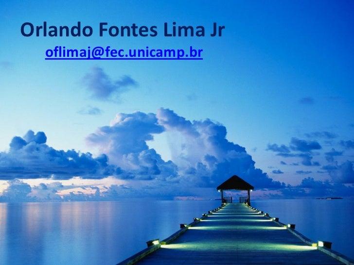 Orlando Fontes Lima Jr  oflimaj@fec.unicamp.br
