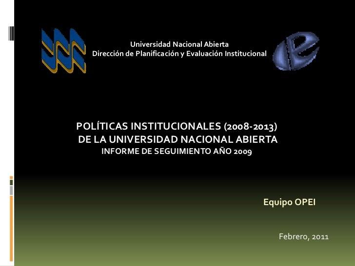 Universidad Nacional Abierta  Dirección de Planificación y Evaluación InstitucionalPOLÍTICAS INSTITUCIONALES (2008-2013)DE...