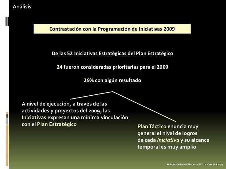 Análisis              Contrastación con la Programación de Iniciativas 2009               De las 52 Iniciativas Estratégic...