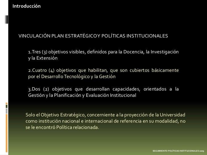 Introducción  VINCULACIÓN PLAN ESTRATÉGICO Y POLÍTICAS INSTITUCIONALES      1.Tres (3) objetivos visibles, definidos para ...