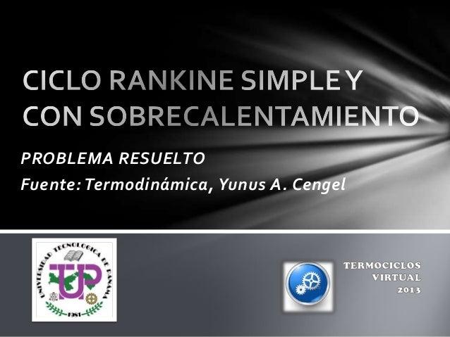 PROBLEMA RESUELTOFuente: Termodinámica, Yunus A. Cengel