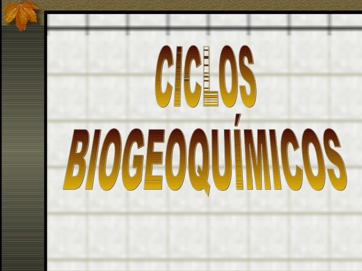CICLOS BIOGEOQUÍMICOS      Biogeoquímicoéoresultadodosconjuntosdeagentesbiológicos(microorganismos),constituiçã...