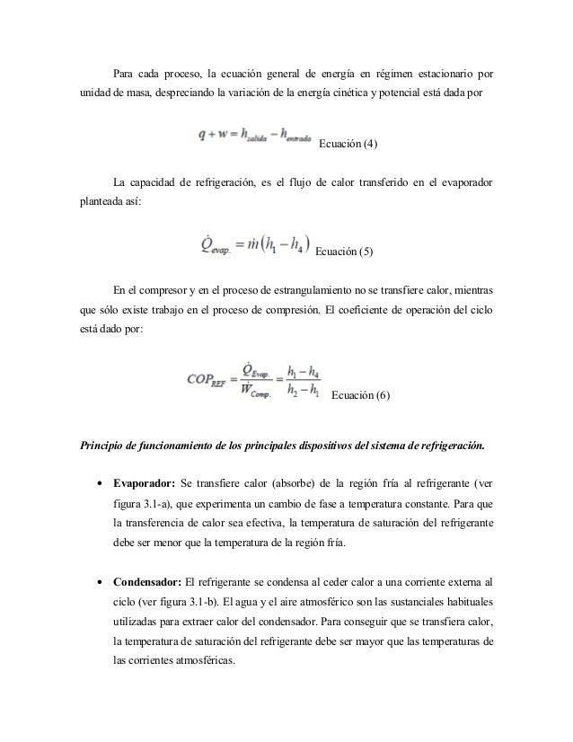 Para cada proceso, la ecuación general de energía en régimen estacionario por unidad de masa, despreciando la variación de...