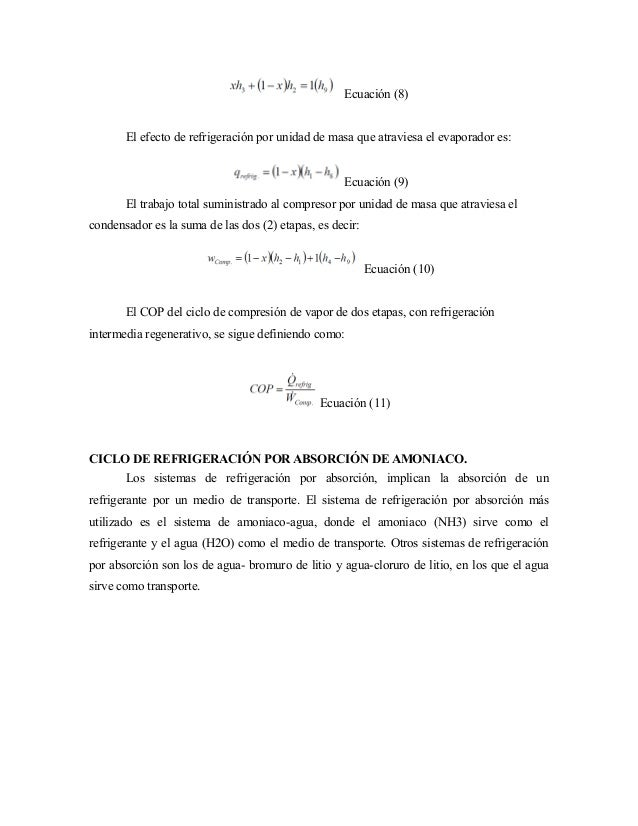 Ecuación (8) El efecto de refrigeración por unidad de masa que atraviesa el evaporador es: Ecuación (9) El trabajo total s...