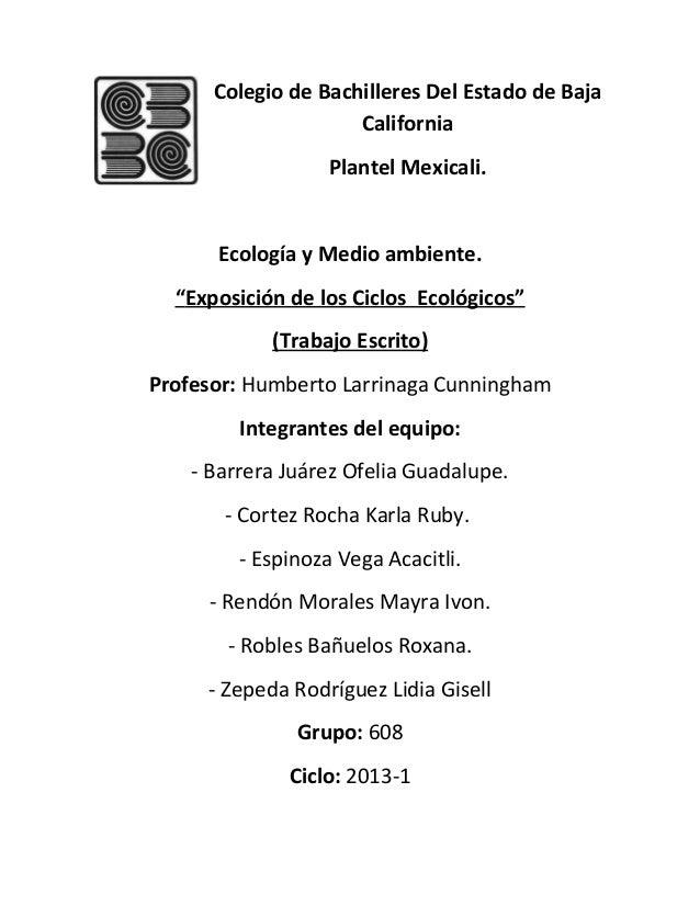 """Colegio de Bachilleres Del Estado de BajaCaliforniaPlantel Mexicali.Ecología y Medio ambiente.""""Exposición de los Ciclos Ec..."""