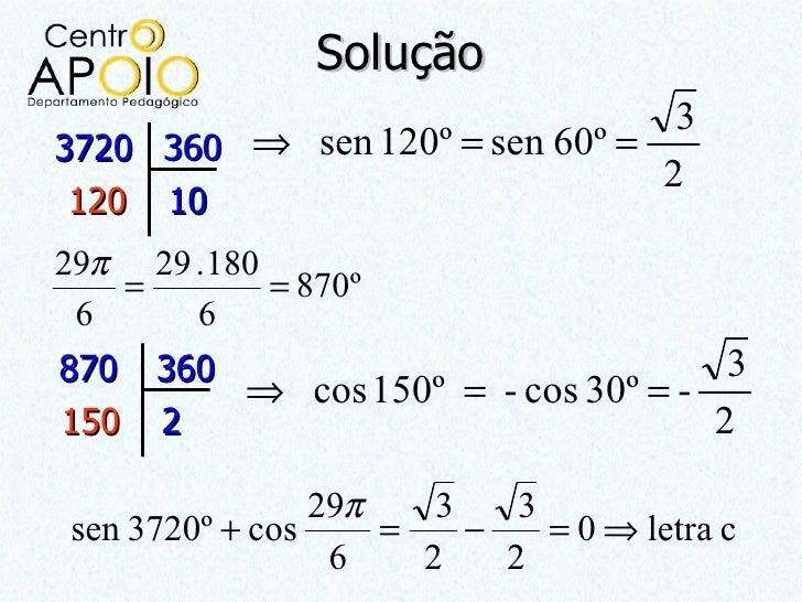 Solução                                 33720 360 ⇒ sen 120º = sen 60º =                                2120    1029π 29 ....