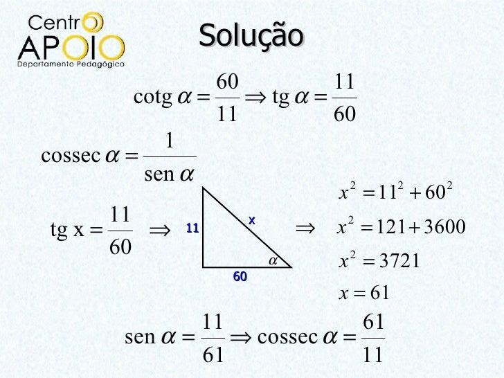 Solução                   60          11          cotg α =    ⇒ tg α =                   11          60             1cosse...