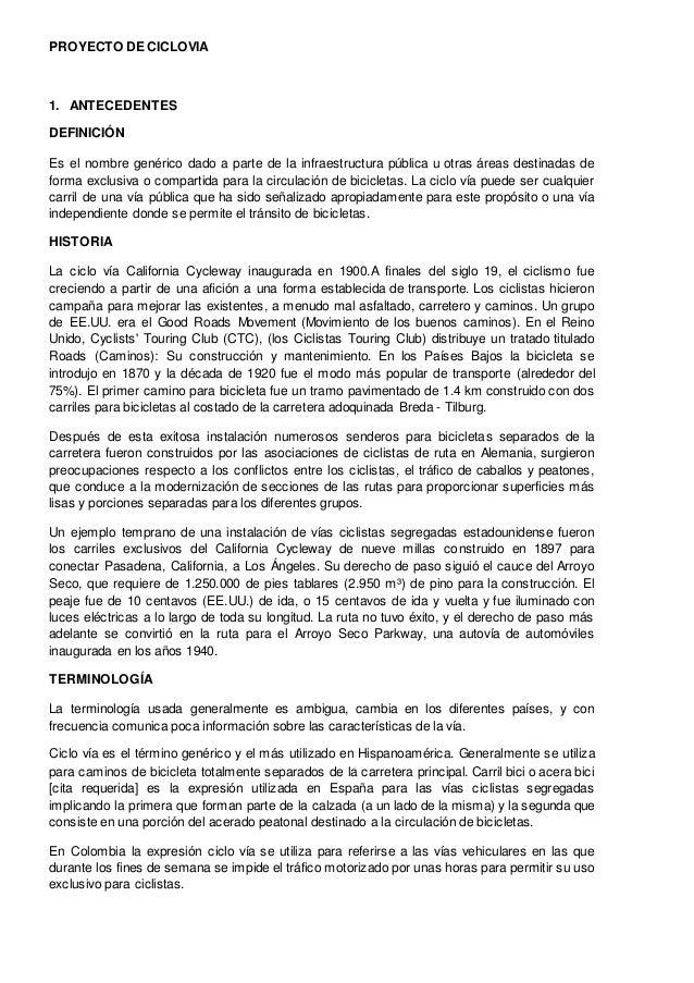 PROYECTO DE CICLOVIA 1. ANTECEDENTES DEFINICIÓN Es el nombre genérico dado a parte de la infraestructura pública u otras á...