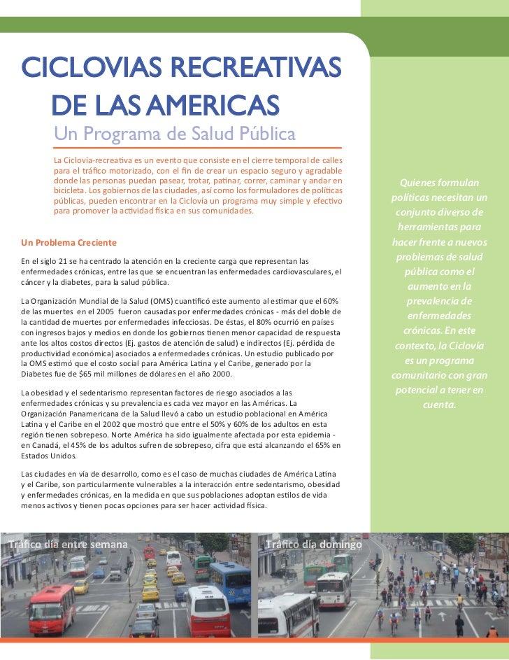 CICLOVIAS RECREATIVAS    DE LAS AMERICAS           Un Programa de Salud Pública           La Ciclovía-recreativa es un eve...