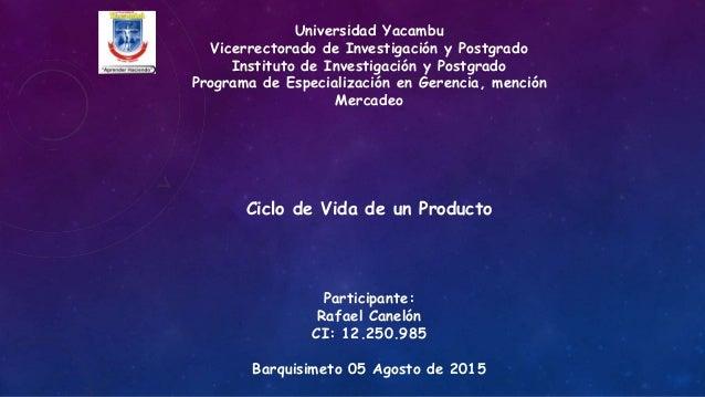 Universidad Yacambu Vicerrectorado de Investigación y Postgrado Instituto de Investigación y Postgrado Programa de Especia...