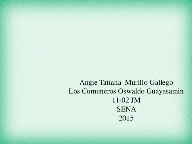 Angie Tatiana Murillo Gallego Los Comuneros Oswaldo Guayasamin 11-02 JM SENA 2015