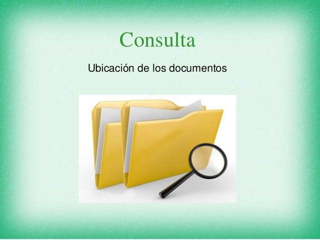 Consulta Ubicación de los documentos