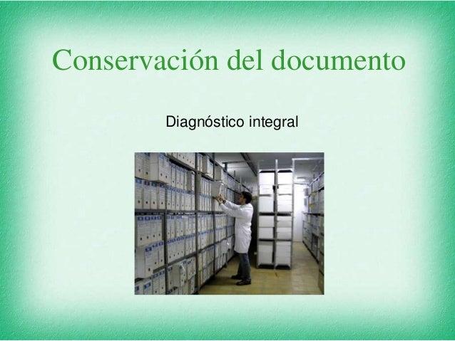 Conservación del documento Diagnóstico integral